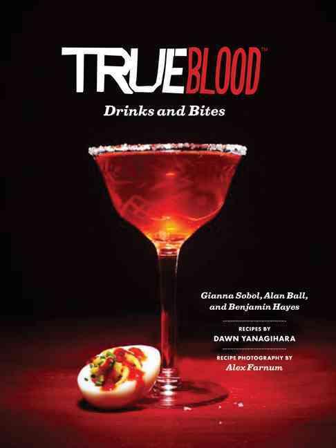 True Blood: Drinks & Bites (Hardcover)