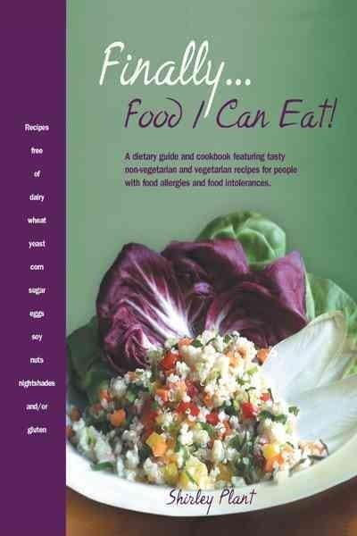 Finally Food I Can Eat!: A Dietary Guide and Cookbook Featuring Tasty Non-vegetarian and Vegetarian Recipes for P... (Paperback)