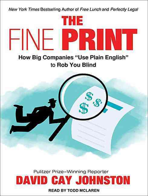 "The Fine Print: How Big Companies ""Use Plain English"" to Rob You Blind (CD-Audio)"