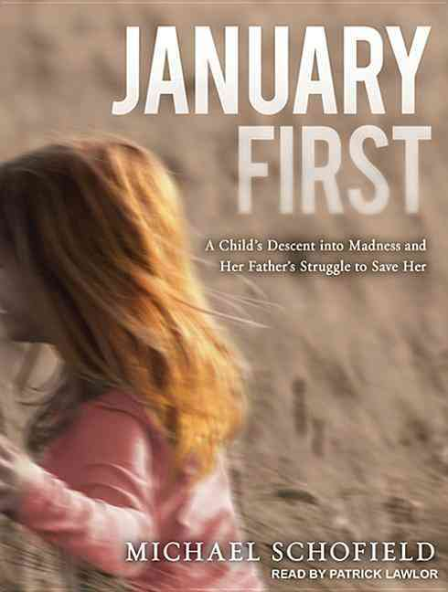 January First: A Child's Descent into Madness and Her Father's Struggle to Save Her (CD-Audio)