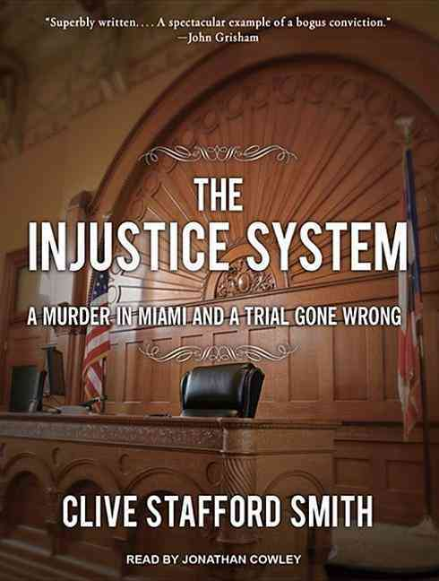 The Injustice System: A Murder in Miami and a Trial Gone Wrong (CD-Audio)
