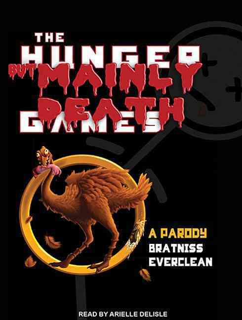 The Hunger but Mainly Death Games: A Parody: Library Edition (CD-Audio)