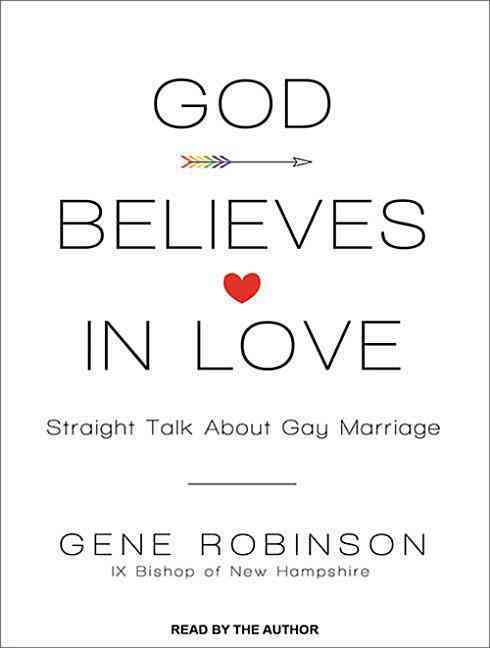 God Believes in Love: Straight Talk About Gay Marriage, Library Edition (CD-Audio)