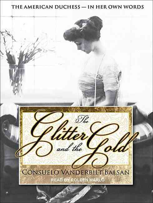 The Glitter and the Gold: The American Duchess In Her Own Words (CD-Audio)