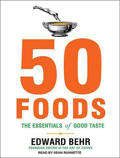 50 Foods: The Essentials of Good Taste: Library Edition (CD-Audio)