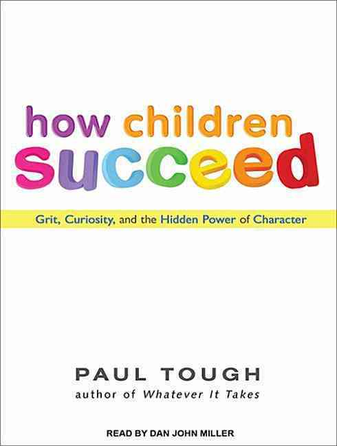 How Children Succeed: Grit, Curiosity, and the Hidden Power of Character (CD-Audio)