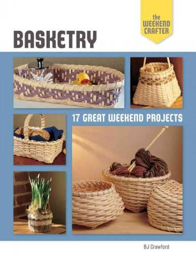 Basketry: 17 Great Weekend Projects (Paperback)