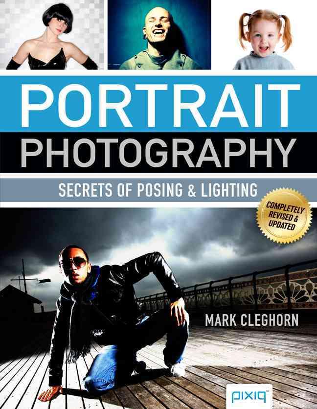 Portrait Photography: Secrets of Posing & Lighting (Paperback)