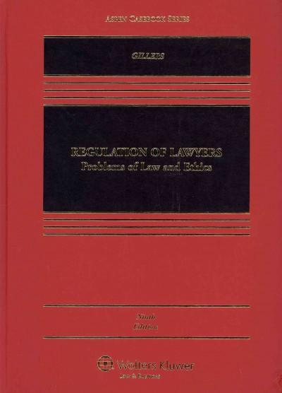Regulation of Lawyers: Problems of Law and Ethics (Hardcover)