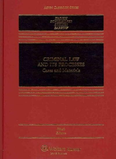 Criminal Law and Its Processes: Cases and Materials (Hardcover)