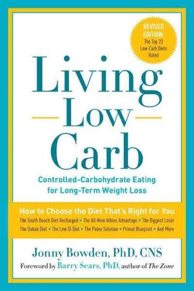 Living Low Carb: Controlled-Carbohydrate Eating for Long-Term Weight Loss (Paperback)