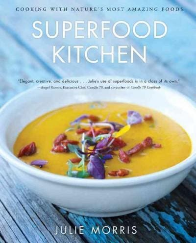 Superfood Kitchen: Cooking with Nature's Most Amazing Foods (Hardcover) - Thumbnail 0