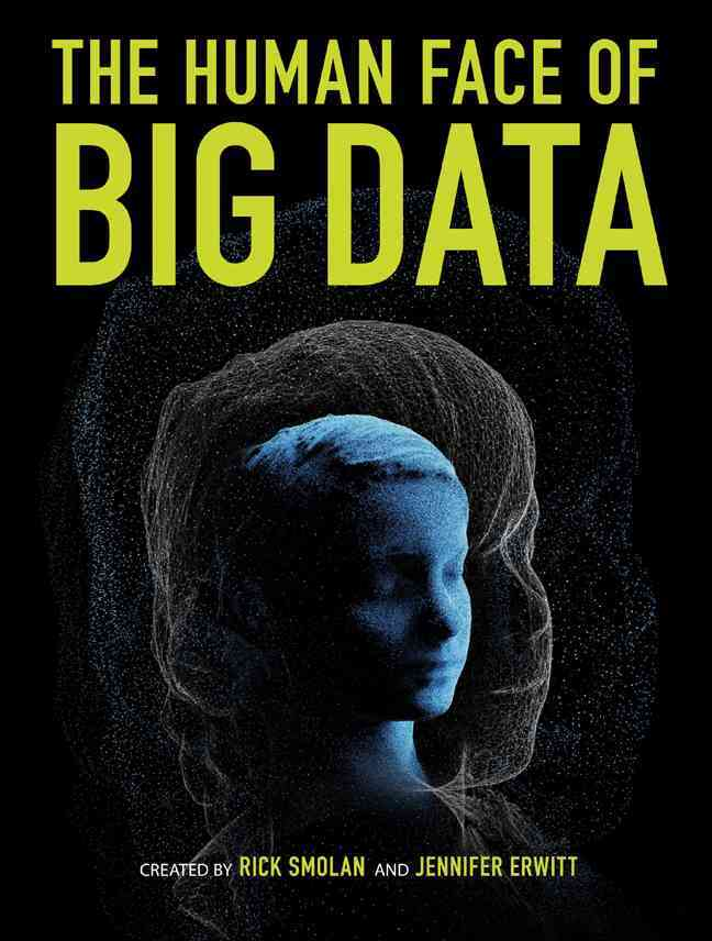 The Human Face of Big Data (Hardcover)