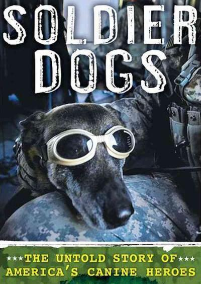 Soldier Dogs: The Untold Story of America's Canine Heroes, Includes Bonus CD with Photographs (CD-Audio)