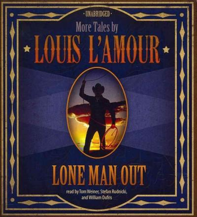 Lone Man Out: More Tales by Louis L'amour (CD-Audio)