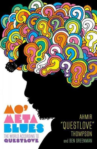 Mo' Meta Blues: The World According to Questlove (Hardcover)