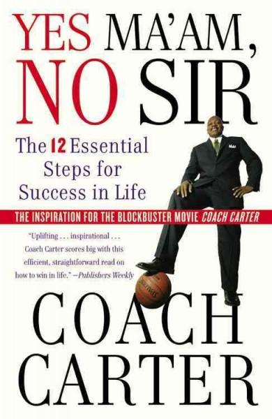 Yes Ma'am, No Sir: The 12 Essential Steps for Success in Life (Paperback)