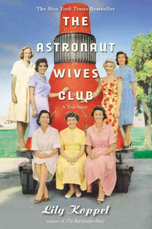The Astronaut Wives Club: A True Story (Hardcover)