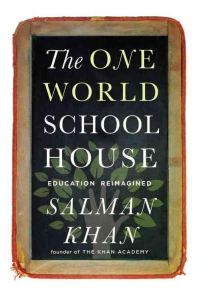 The One World Schoolhouse: Education Reimagined (Hardcover)