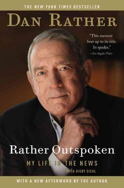 Rather Outspoken: My Life in the News (Hardcover)