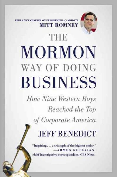 The Mormon Way of Doing Business: How Nine Western Boys Reached the Top of Corporate America (Paperback)