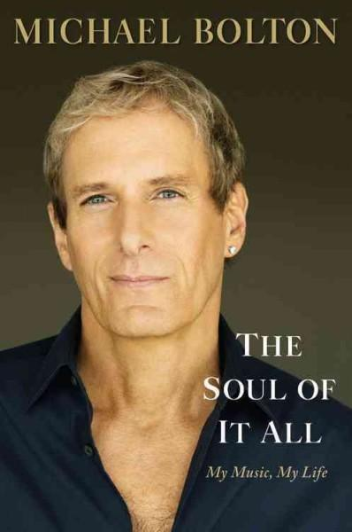 The Soul of It All: My Music, My Life (Hardcover)