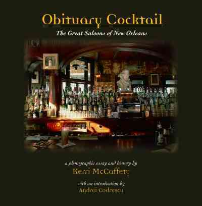 Obituary Cocktail: The Great Saloons of New Orleans (Hardcover)