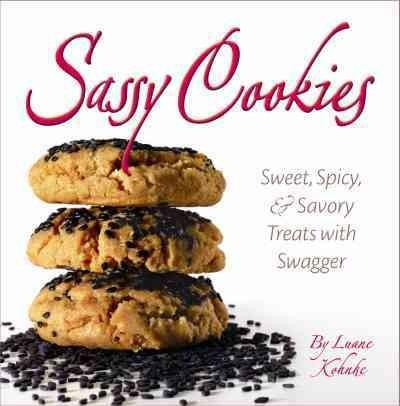 Sassy Cookies: Sweet, Spicy, & Savory Treats with Swagger (Hardcover)