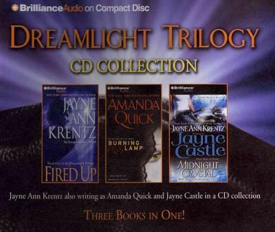 Dreamlight Trilogy Collection: Fired Up / Burning Lamp / Midnight Crystal (CD-Audio)