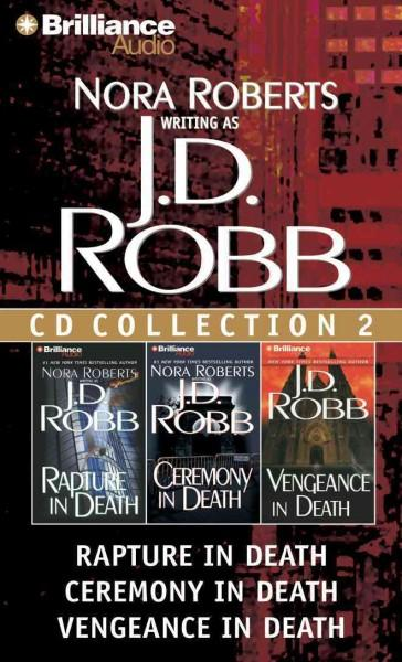 J.D. Robb CD Collection 2: Rapture in Death / Ceremony in Death / Vengeance in Death (CD-Audio)