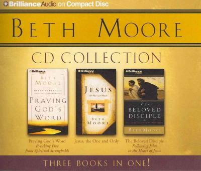 Beth Moore CD Collection: Praying God's Word / Jesus, the One and Only / The Beloved Disciple (CD-Audio)