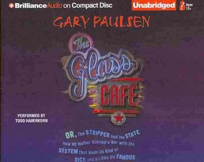 The Glass Cafe: Or the Stripper and the State; How My Mother Started a War With the System That Made Us Kind of Ri... (CD-Audio)