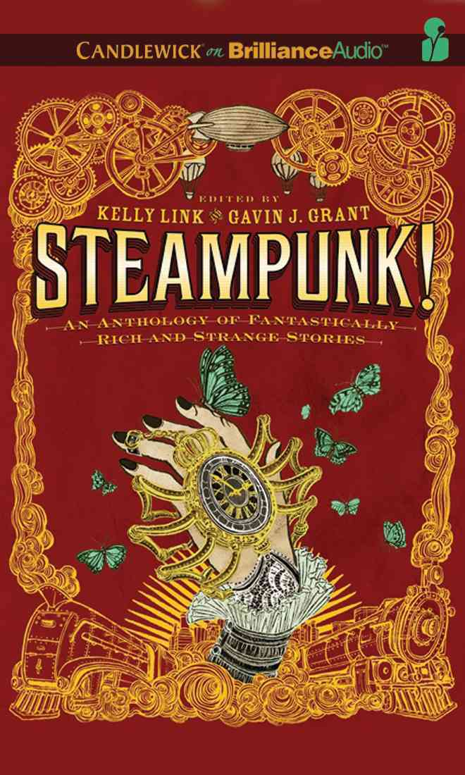 Steampunk!: An Anthology of Fantasically Rich and Strange Stories: Library Edition