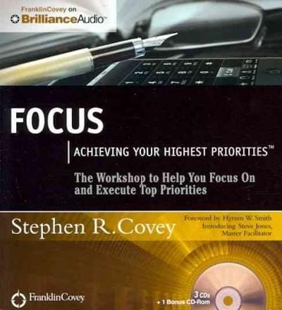 Focus: Achieving Your Highest Priorities