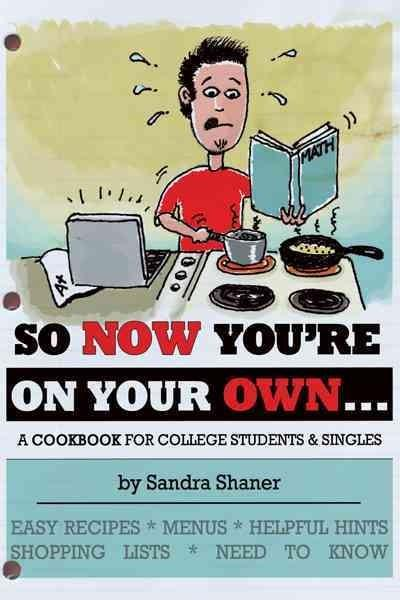 So Now You're on Your Own: A Cookbook for College Students & Singles (Paperback)