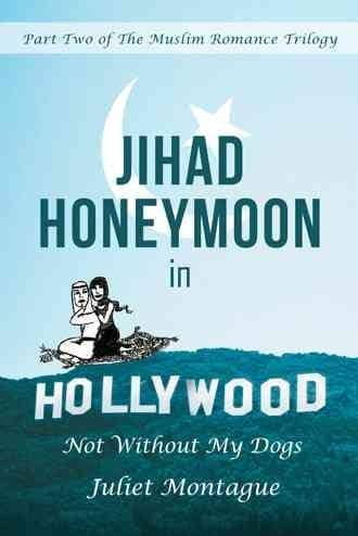 Jihad Honeymoon in Hollywood: Not Without My Dogs (Paperback)