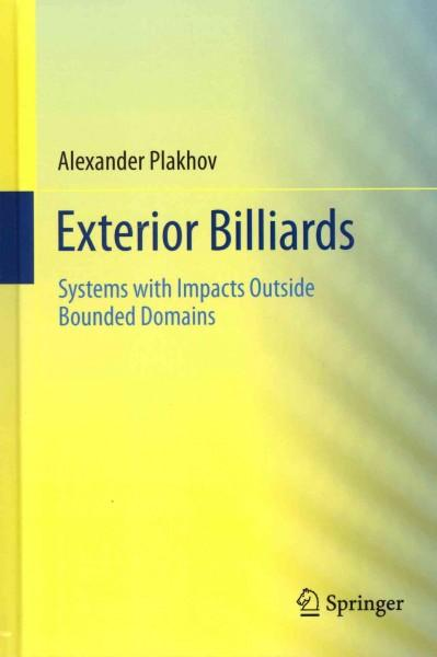 Exterior Billiards: Systems With Impacts Outside Bounded Domains (Hardcover)