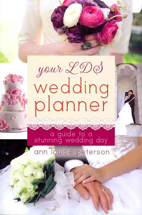 Your LDS Wedding Planner: A Guide to a Stunning Wedding Day (Paperback)