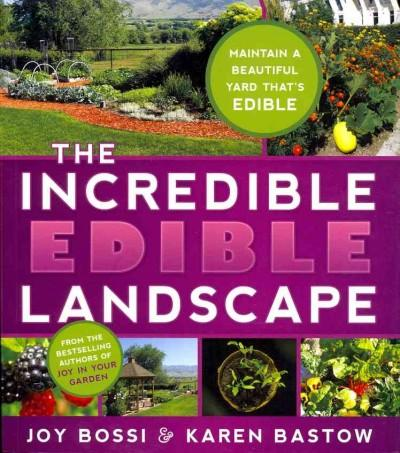 The Incredible Edible Landscape (Paperback)