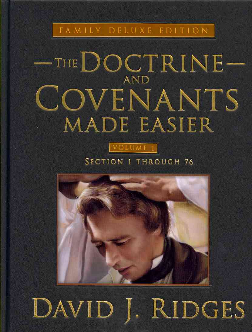 The Doctrine and Covenants Made Easier: Section 1 Through 76 (Hardcover)