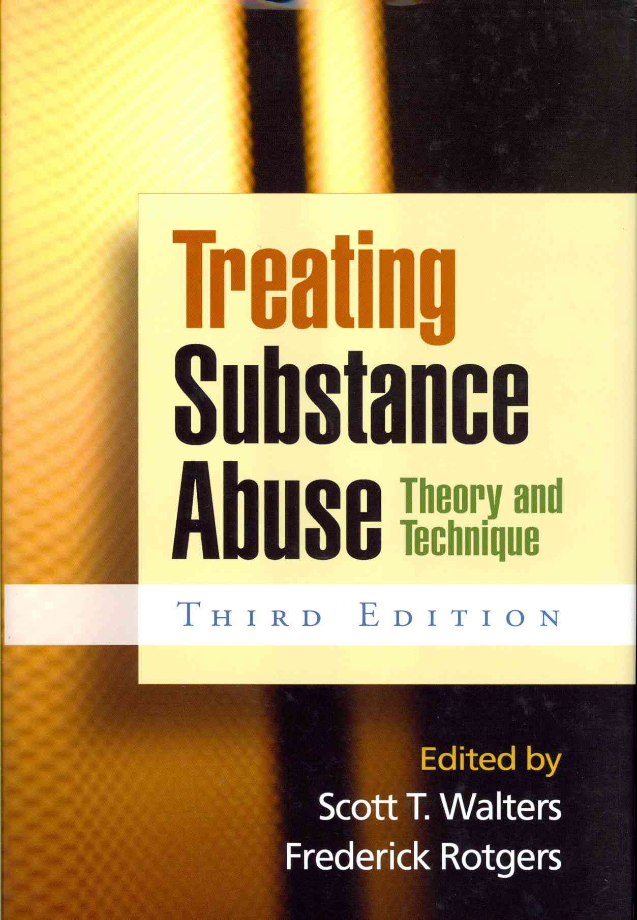 Treating Substance Abuse: Theory and Technique (Hardcover)