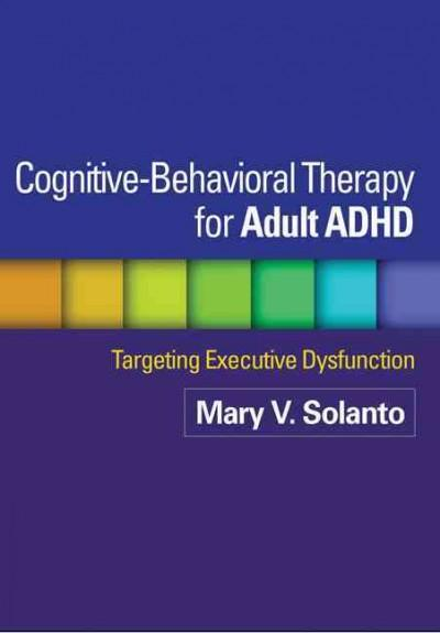 Cognitive-Behavioral Therapy for Adult ADHD: Targeting Executive Dysfunction (Paperback)