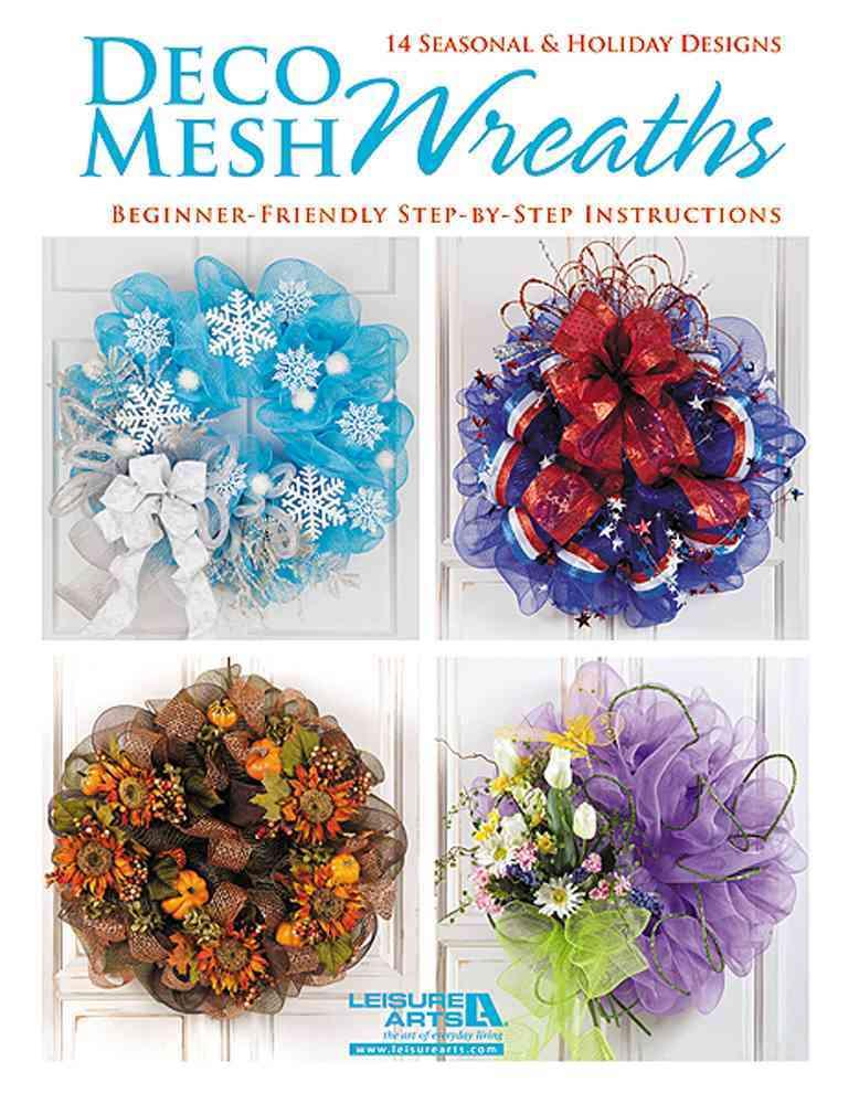 Deco Mesh Wreaths: 14 Seasonal & Holiday Designs Beginner-friendly Step-by-step Instructions (Paperback)