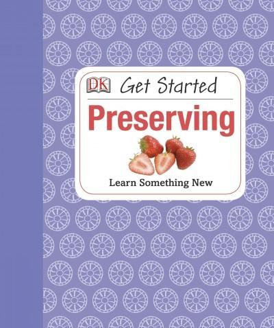 Get Started: Preserving (Hardcover)