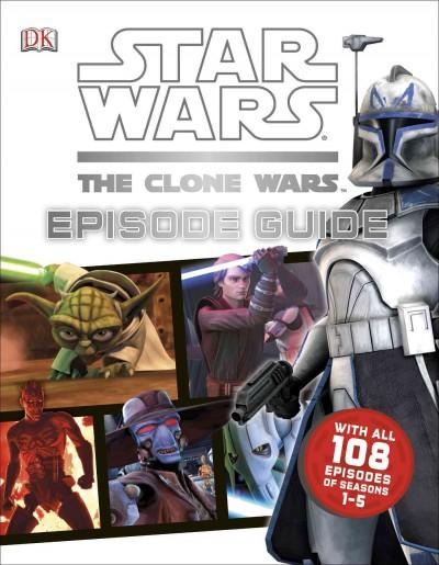 Star Wars: The Clone Wars Episode Guide (Hardcover)