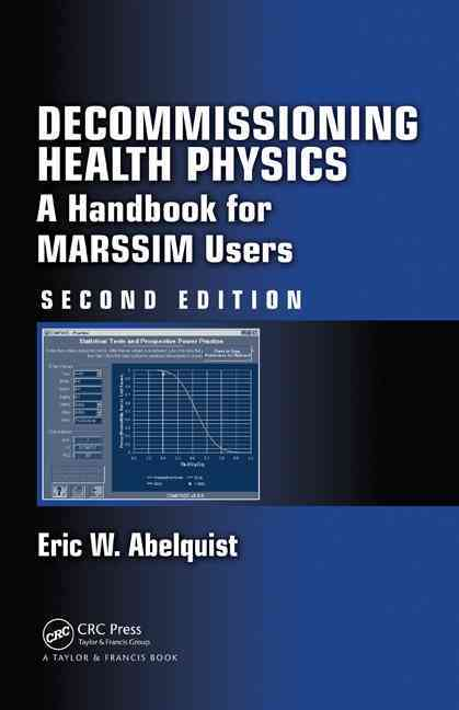 Decommissioning Health Physics: A Handbook for MARSSIM Users (Hardcover)