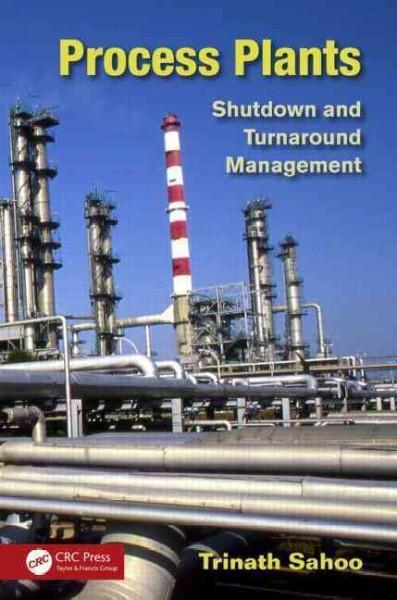 Process Plants: Shutdown and Turnaround Management (Hardcover)