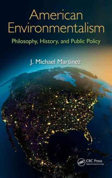 American Environmentalism: Philosophy, History, and Public Policy (Hardcover)