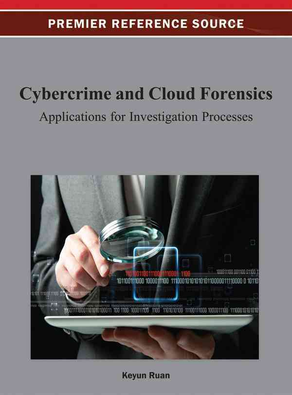 Cybercrime and Cloud Forensics: Applications for Investigation Processes (Hardcover)