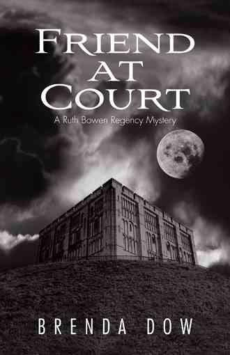 Friend at Court: A Ruth Bowen Regency Mystery (Hardcover)